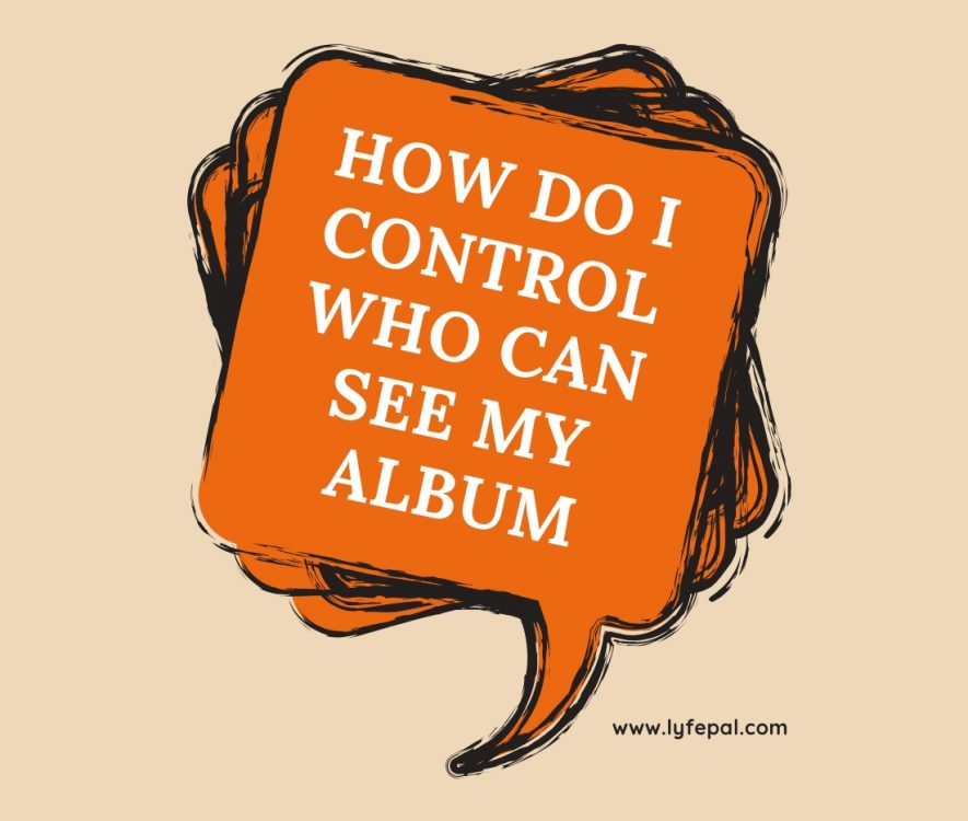 How do I control who can see my album
